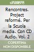 RENCONTRES PROJET REFORME' VOL 2+CD AUDIO (2) libro