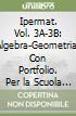 Ipermat. Vol. 3A-3B: Algebra-Geometria. Con Portfolio. Per la Scuola media libro