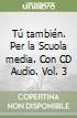 TU TAMBIEN 3+CD AUDIO 3 (3) libro