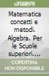 MATEMATICA CONCETTI E METODI - ALGEBRA 2 (2) libro