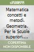 MATEMATICA CONCETTI E METODI - GEOMETRIA (U) libro