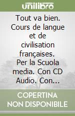 Tout va bien. Cours de langue et de civilisation françaises. Con espansione online. Con CD Audio. Per la Scuola media libro di Canulli M. Pia, Luvié M. Cristina