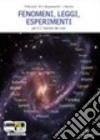 FENOMENI LEGGI ESPERIMENTI - VOLUME A (U)