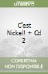 C'EST NICKEL! + CD 2 libro