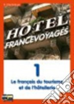 HOTEL FRANCE VOYAGES 1+2+CD AUDIO libro di CHANTELAUVE ODILE