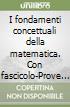 FONDAMENTI CONCETTUALI DELLA MATEMATICA (I) - + FASCICOLO+PROVE INVALSI