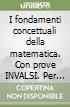 FONDAMENTI CONCETTUALI DELLA MATEMATICA (I) - VOL 1+INVALSI