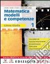 Matematica. Modelli e competenze. Ediz. gialla. Per le Scuole superiori. Con espansione online libro