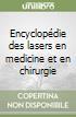 Encyclopédie des lasers en medicine et en chirurgie libro