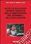 Nuove acquisizioni teorico-pratiche nell'alimentazione del bambino libro
