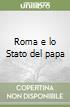 Roma e lo Stato del papa libro