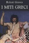 I miti greci libro