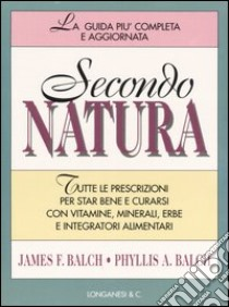 Secondo natura libro di Balch James - Balch Phyllis