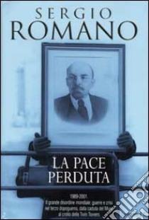 La pace perduta libro di Romano Sergio