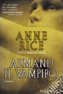 Armand il vampiro libro di Rice Anne