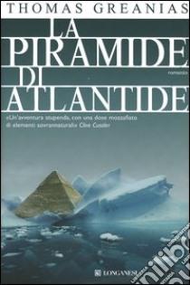 La piramide di Atlantide libro di Greanias Thomas