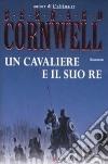 Un cavaliere e il suo re libro