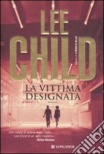 La vittima designata libro di Child Lee
