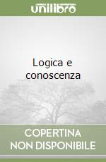Logica e conoscenza libro di Russell Bertrand