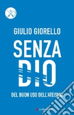 Senza Dio libro di Giorello Giulio