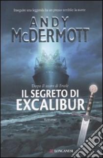 Il Segreto di Excalibur libro di McDermott Andy