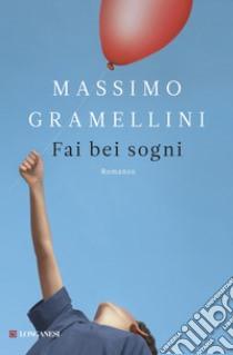 Fai bei sogni libro di Gramellini Massimo