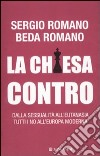 La Chiesa contro. Dalla sessualità all'eutanasia tutti i no all'Europa moderna libro