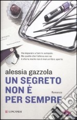 Un segreto non  per sempre libro di Gazzola Alessia 