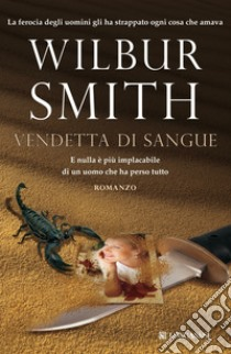 Vendetta di sangue libro di Smith Wilbur