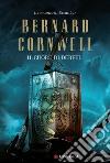Il cuore di Derfel. Excalibur. Vol. 2 libro