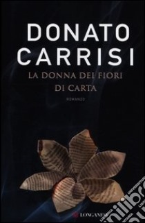 La donna dei fiori di carta libro di Carrisi Donato