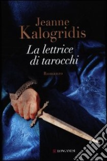 La lettrice di Tarocchi libro di Kalogridis Jeanne