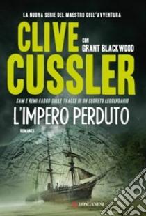 L'impero perduto libro di Cussler Clive - Blackwood Grant