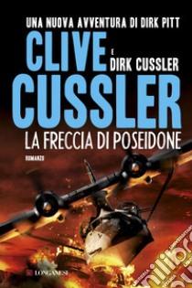 La freccia di Poseidone libro di Cussler Clive - Cussler Dirk