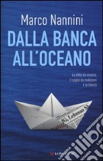 Dalla banca all'oceano libro