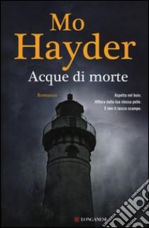 Acque di morte libro di Hayder Mo