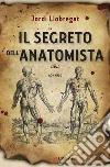 Il segreto dell'anatomista libro