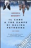 Il cane a tre zampe di Galina Petrovna libro