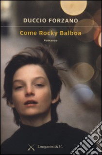 Come Rocky Balboa libro di Forzano Duccio