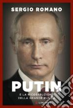 Putin e la ricostruzione della Grande Russia libro