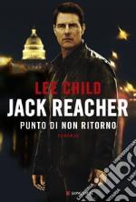 Jack Reacher. Punto di non ritorno libro