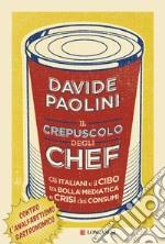 Il crepuscolo degli chef libro