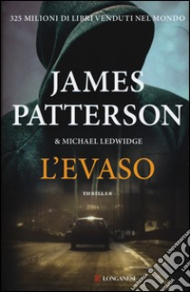 L'evaso libro di Patterson James; Ledwidge Michael