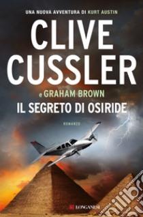 Il segreto di Osiride libro di Cussler Clive; Brown Graham