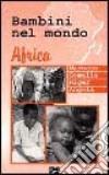 Bambini nel mondo. Africa, Marocco, Somalia, Niger, Angola. Con videocassetta