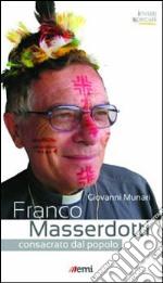Franco Masserdotti. Consacrato dal popolo libro