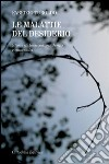Le malattie del desiderio. Storie di tossicodipendenza e anoressia libro