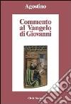 Commento al Vangelo di Giovanni libro di Agostino (sant')