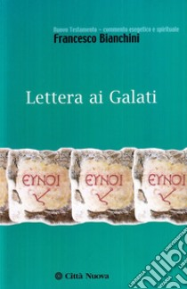 Lettera ai Galati libro di Bianchini Francesco