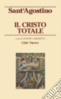 Il Cristo totale libro di Agostino (sant')